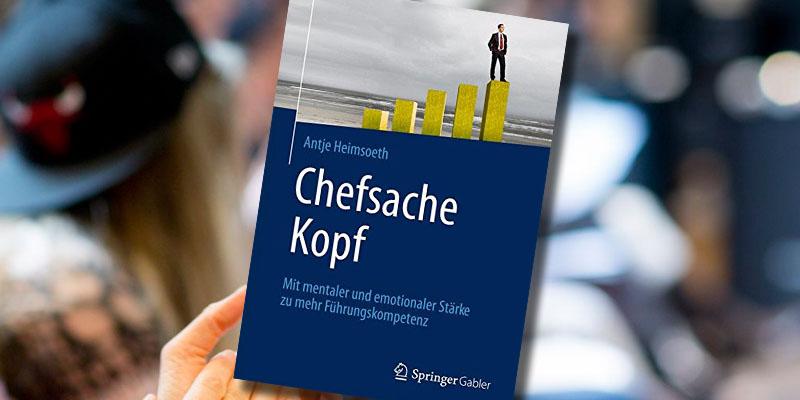 Chefsache Kopf – Der neue Bestseller von Antje Heimsoeth