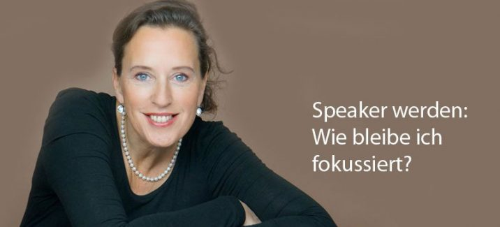 Speaker werden: Speaker Business - Wie bleibe ich fokussiert? Antje Heimsoeth