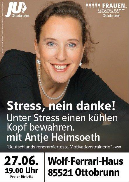 EXKLUSIVER VORTRAG Stressmanagement Stress, nein danke! Unter Stress einen klaren Kopf bewahren Antje Heimsoeth live erleben